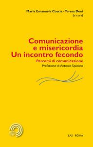Libro Comunicazione e misericordia. Un incontro fecondo. Percorsi di comunicazione