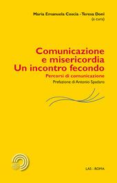 Comunicazione e misericordia. Un incontro fecondo. Percorsi di comunicazione