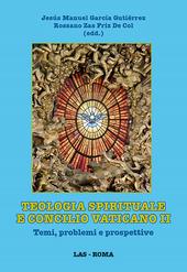 Teologia spirituale e Concilio Vaticano II. Temi, problemi e prospettive