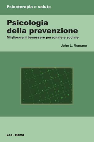 Psicologia Della Prevenzione Migliorare Il Benessere Personale E Sociale John L Romano Libro Las Psicoterapia E Salute Ibs