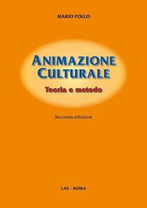 Animazione culturale. Teoria e metodo