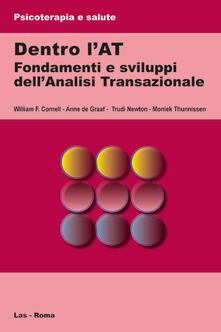 Dentro l'AT. Fondamenti e sviluppi dell'analisi transazionale - Anne De Graaf,William F. Cornell,Trudi Newton - copertina