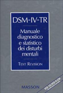 DSM-IV-TR. Manuale diagnostico e statistico dei disturbi mentali. Text revision. ICD-10/ICD-9-CM. Classificazione parallela - copertina