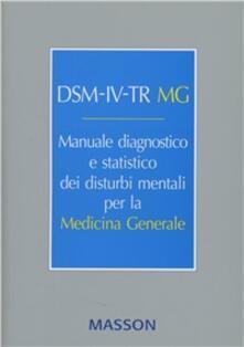 DSM-IV-TR MG. Manuale diagnostico statistico dei disturbi mentali per la medicina generale.pdf
