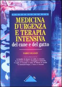 Libro Medicina d'urgenza e terapia intensiva del cane e del gatto Fabio Viganò