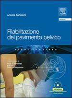 Riabilitazione del pavimento pelvico. Con DVD