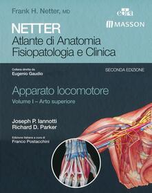 Voluntariadobaleares2014.es Netter. Atlante di anatomia. Fisiopatologia e clinica. Apparato locomotore. Vol. 1: Arto superiore. Image