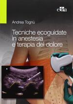 Tecniche ecoguidate in anestesia e terapia del dolore