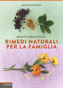 Libro Piante medicinali. Rimedi naturali per la famiglia Melanie Wenzel