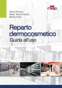 Reparto dermocosmetico. Guida all'uso
