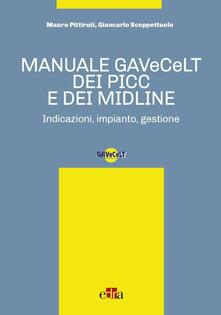 Manuale GAVeCeLT dei PICC e dei Midline - Mauro Pittiruti,Giancarlo Scoppettuolo - copertina