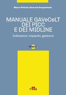 Manuale GAVeCeLT dei PICC e dei Midline - Mauro Pittiruti,Giancarlo Scoppettuolo - ebook