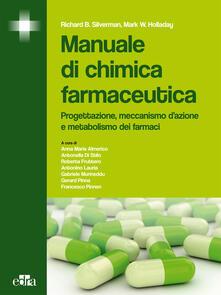 Manuale di chimica farmaceutica. Progettazione, meccanismo dazione e metabolismo dei farmaci.pdf