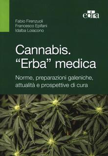 Ristorantezintonio.it Cannabis. «Erba» medica. Norme, preparazioni galeniche, attualità e prospettive di cura Image