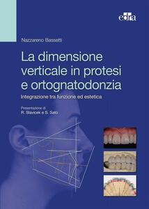 La dimensione verticale in protesi e ortognatodonzia. Integrazione tra funzione ed estetica