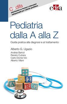 Pediatria dalla A alla Z. Guida pratica alla diagnosi e al trattamento.pdf