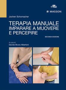Terapia manuale. Imparare a muovere e percepire.pdf
