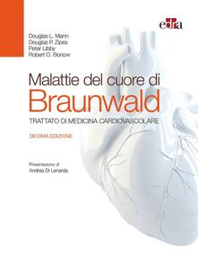 Malattie del cuore di Braunwald. Trattato di medicina cardiovascolare.pdf