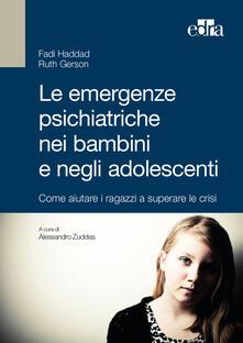 Le emergenze psichiatriche nei bambini e negli adolescenti. Come aiutare i ragazzi a superare le crisi