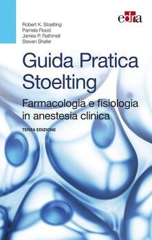 Promoartpalermo.it Guida pratica Stoelting. Farmacologia e fisiologia in anestesia clinica Image