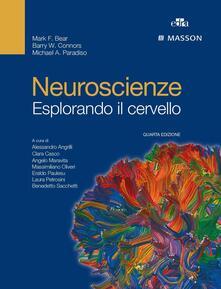 Neuroscienze. Esplorando il cervello - Mark F. Bear,Barry W. Connors,Michael A. Paradiso - copertina