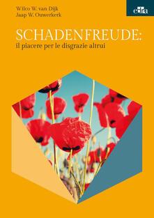 Schadenfreude: il piacere per le disgrazie altrui.pdf