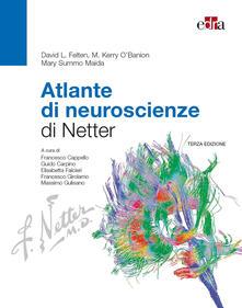 Atlante di neuroscienze di Netter - David L. Felten,M. Kerry O'Banion,Mary Summo Maida - copertina