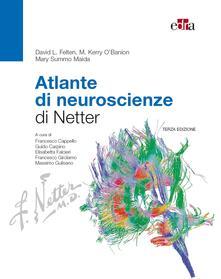 Atlante di neuroscienze di Netter - David L. Felten,M. Kerry O'Banion,Mary Summo Maida - ebook