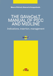 TheGAVeCeLT manual of PICC and Midline. Indications, insertion, management
