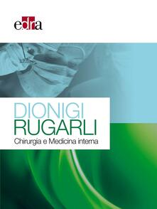 Dionigi Rugarli. Chirurgia e medicina interna.pdf