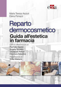 Reparto dermocosmetico. Guida all'estetica in farmacia