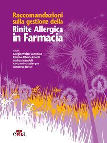 Raccomandazioni sulla gestione della Rinite Allergica in Farmacia - Giorgio Walter Canonica,Claudio Alberto Cricelli,Andrea Mandelli,Giovanni Passalacqua - ebook
