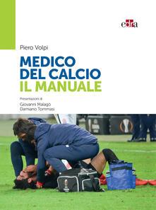 Medico del calcio. Il manuale - Piero Volpi - ebook