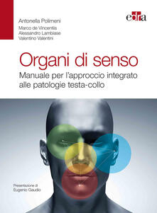 Recuperandoiltempo.it Organi di senso. Manuale per l'approccio integrato alle patologie testa-collo Image