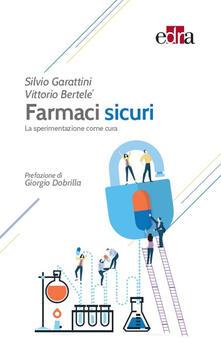 Farmaci sicuri. La sperimentazione come cura.pdf