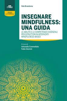 Listadelpopolo.it Insegnare mindfulness: una guida. Le abilità e le competenze essenziali per istruttori di interventi mindfulness-based Image