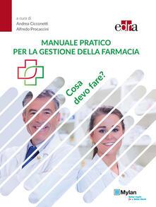 Manuale pratico per la gestione della farmacia. Cosa devo fare?.pdf