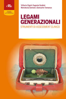 Ristorantezintonio.it Legami generazionali. Strumenti di assessment clinico Image