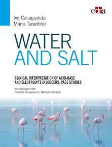 Water and salt. Clinical interpretation of acid-base and electrolyte disorders. Case studies.pdf
