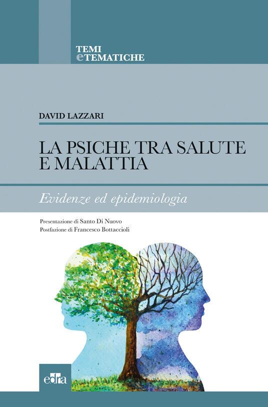 La psiche tra salute e malattia. Evidenze ed epidemiologia - David Lazzari - copertina