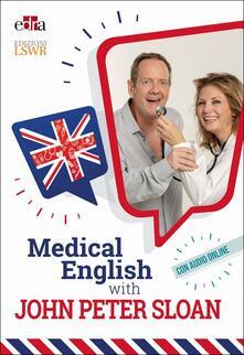 Medical English with John Peter Sloan. Con Audio - John Peter Sloan - copertina