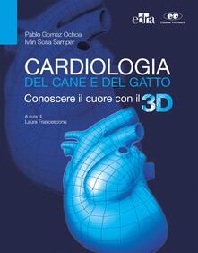 Daddyswing.es Cardiologia del cane e del gatto. Conoscere il cuore con il 3D. Con aggiornamento online Image