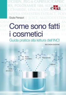 Come sono fatti i cosmetici. Guida pratica alla lettura dellINCI.pdf