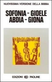 Sofonia, Gioele, Abdia, Giona