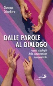 Libro Dalle parole al dialogo. Aspetti psicologici della comunicazione interpersonale Giuseppe Colombero