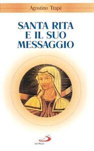 Foto Cover di Santa Rita e il suo messaggio. «Tutta a Lui si diede», Libro di Agostino Trapè, edito da San Paolo Edizioni
