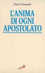 Libro L' anima di ogni apostolato Jean-Baptiste Chautard , Dom Chautard