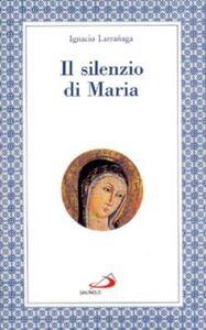 Foto Cover di Il silenzio di Maria, Libro di Ignacio Larranaga, edito da San Paolo Edizioni