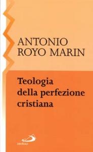 Libro Teologia della perfezione cristiana Antonio Royo Marín