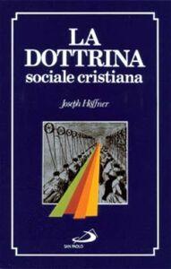 Libro La dottrina sociale cristiana Joseph Höffner